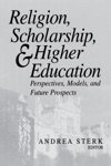 Religion Scholarship And Higher Education
