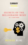 Summary Secret Of The Millionaire Mind By T Harv Eker