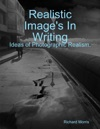 Realistic Images In Writing  Ideas Of Photographic Realism