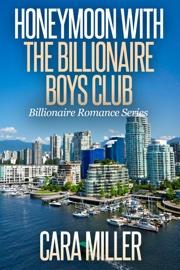 Honeymoon with the Billionaire Boys Club book summary