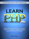 Learn PHP Learn PHP Programming In 4 Hours PHP For Beginners - Smart And Easy Ways To Learn PHP  MySQL