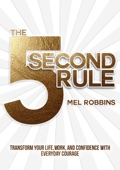 The 5 Second Rule: Transform Your Life, Work, and Confidence with Everyday Courage - Mel Robbins Cover Art