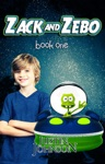 Zack And Zebo Book One