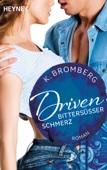 K. Bromberg - Driven. Bittersüßer Schmerz Grafik