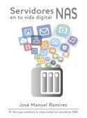José Manuel Ramírez - Servidores NAS en tu vida digital portada
