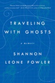 Traveling with Ghosts - Shannon Leone Fowler Cover Art