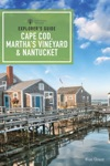 Explorers Guide Cape Cod Marthas Vineyard  Nantucket 11th Edition  Explorers Complete