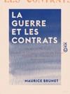 La Guerre Et Les Contrats - Vente Et Marchs - Louage De Choses - Contrat De Travail - Contrat De Transport - Assurances