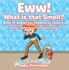 Eww What Is That Smell Book Of Smells For Children To Identify - Baby  Toddler Sense  Sensation Books