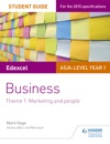 Edexcel ASA-level Year 1 Business Student Guide Theme 1 Marketing And People