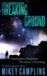 Breaking Ground A Tale Of Supernatural Suspense
