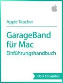 GarageBand für Mac – Einführungshandbuch OS X El Capitan