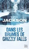 Lisa Jackson - Dans les brumes de Grizzly Falls illustration