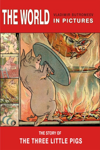 The World in Pictures The Story of the Three Little Pigs