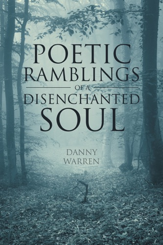 Poetic Ramblings of a Disenchanted Soul