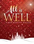 First Baptist Dallas - All Is Well  artwork