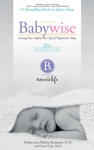 On Becoming Baby Wise - 25th Anniversary Edition Giving Your Infant The Gift Of Nightime Sleep
