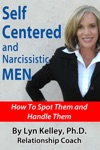 Self Centered And Narcissistic Men How To Spot Them And Handle Them
