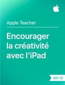 Encourager la créativité avec l'iPad iOS 10