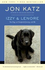 Izzy & Lenore - Jon Katz Book