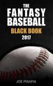 The Fantasy Baseball Black Book 2017 Edition (Fantasy Black Book 10) - Joe Pisapia Cover Art