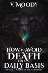 How To Avoid Death On A Daily Basis Book 5 Welcome To Nekromel