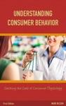 Understanding Consumer Behavior Cracking The Code Of Consumer Psychology