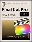 Final Cut Pro 10.3 - How It Works - Edgar Rothermich Cover Art