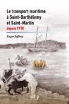 Le Transport Maritime  Saint-Barthlemy Et Saint-Martin Depuis 1930