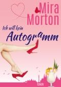 Mira Morton - Ich will kein Autogramm! Grafik