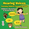 Hearing Voices - Teaching Children Sounds For Kids - Childrens Acoustics  Sound Books