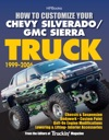 How To Customize Your Chevy SilveradoGMC Sierra Truck 1999-2006