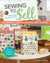 Sewing To SellThe Beginners Guide To Starting A Craft Business