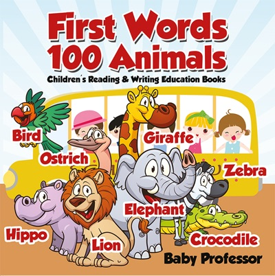 First Words 100 Animals  Childrens Reading  Writing Education Books