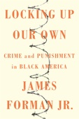 Locking Up Our Own - James Forman, Jr. Cover Art