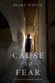 Cause to Fear (An Avery Black Mystery—Book 4) - Blake Pierce