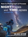 How To Photograph  Process Nightscapes And Time-Lapses