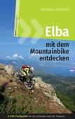 Elba mit dem Mountainbike entdecken - GPS-Trailguide für die schönste Insel der Toskana
