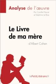 LE LIVRE DE MA MèRE DALBERT COHEN (ANALYSE DE LOEUVRE)