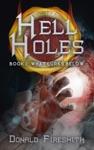 Hell Holes What Lurks Below