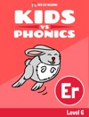 Learn Phonics ER - Kids Vs Phonics IPhone Version