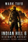Indian Hill 6 Victorys Defeat - A Michael Talbot Adventure