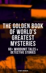 THE GOLDEN BOOK OF WORLDS GREATEST MYSTERIES  60 Whodunit Tales  Detective Stories Ultimate Anthology