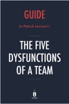 Guide To Patrick Lencionis The Five Dysfunctions Of A Team By Instaread
