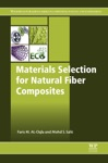 Materials Selection For Natural Fiber Composites Enhanced Edition