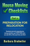 House Moving Checklists Part 1 Preparation For Relocation   Download And Print Comprehensive Moving Checklists Get EVERYTHING Done Use Only 50 Of The Usual Time And Effort