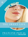 The Sweet Life 6 An E-Serial