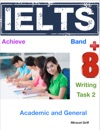 Achieve IELTS Academic Writing Success Band 8