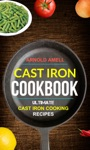 Cast Iron Cookbook Ultimate Cast Iron Cooking Recipes