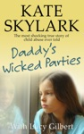 Daddys Wicked Parties The Most Shocking True Story Of Child Abuse Ever Told
